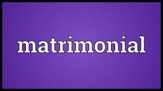 Matrimonial Meaning