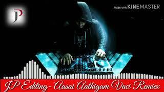Dj Hardyz - Aasai Aathigam Vachi Remix_1080p(JP Editing)