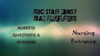 ESIC STAFF NURSE EXAM 26/2/19 (NURSING QUESTIONS & ANSWERS) PART 2