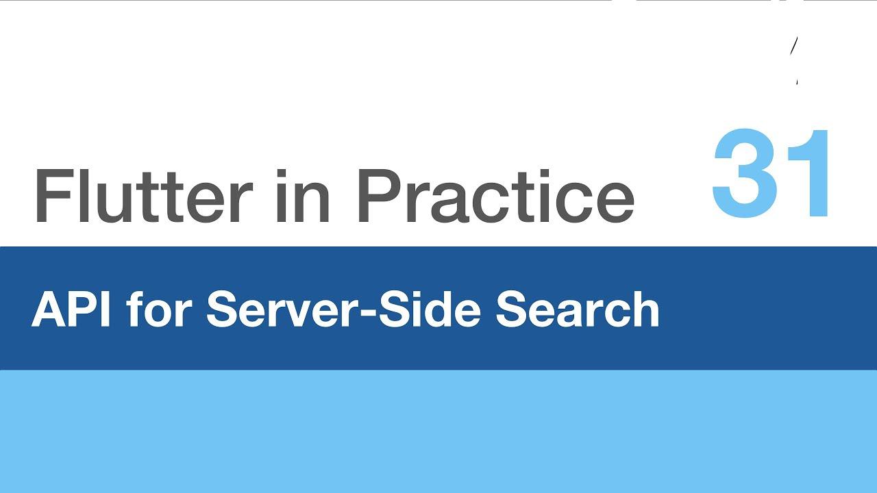 Flutter in Practice - E31: API for Server-Side Search