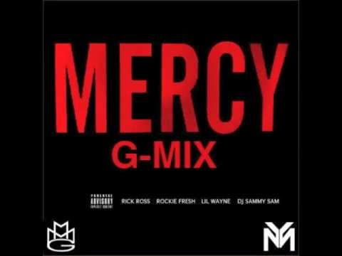 Mercy G-Mix (Feat. Rick Ross, Lil Wayne, & Rockie Fresh)
