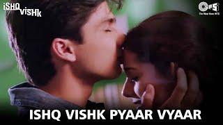 Ishq Vishq Pyaar Vyaar - Ishq Vishk | Shahid, Amrita Rao & Shehnaz | Kumar Sanu & Alka Yagnik