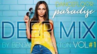 DEEP MIX VOL.1 - DANCEFLOOR PARADISE (by Benjamin Braxton)