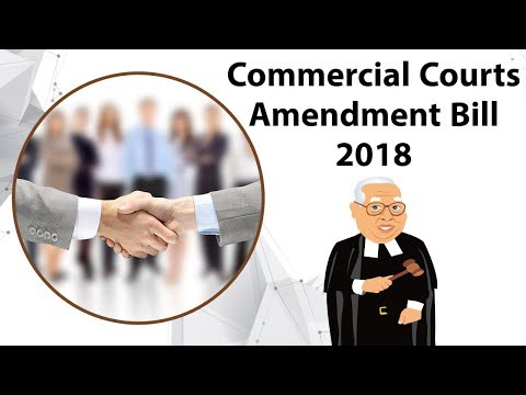 Commercial Courts Amendment Bill 2018, Reducing time for dispute resolution, Current Affairs 2018
