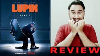 Lupin Part 2 Review | Lupin 2 Review | Lupin Part 2 | Lupin Part 2 Netflix Review | Lupin Review |FT
