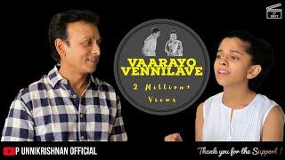 Vaarayo Vennilave Ft. Unnikrishnan | Uthara Unnikrishnan
