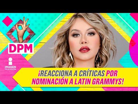 Chiquis Rivera se defiende de las críticas  por su nominación al Latin Grammy