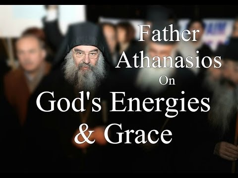 Fr. Athanasios: God's Energies & Grace Part 1