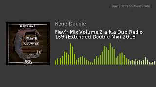 Flav'r Mix Volume 2 a.k.a Dub Radio 169 (Extended Double Mix) 2018