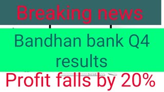 Bandhan Bank Q4 Result Buy sell or hold Breaking news