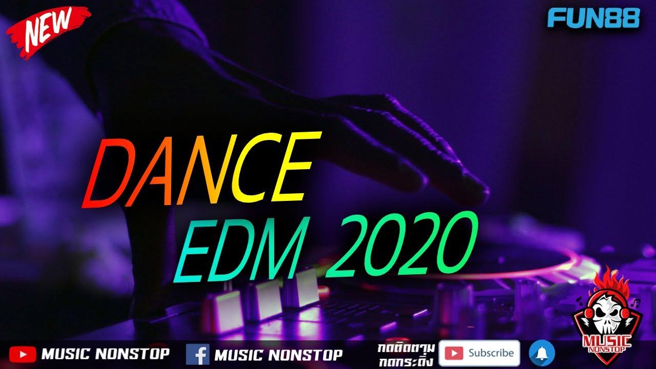 แดนซ์ EDM 2020 มันส์ๆ By Music Nonstop (เพลงเพราะต่อเนื่อง 24 ชม.)