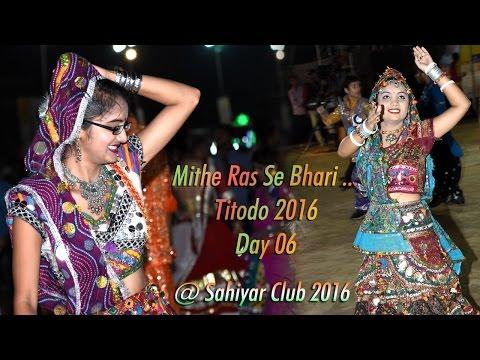 Mithe Ras Se Bhari   Morli Titodo Raas @ Day 06 Sahiyar Club 2016