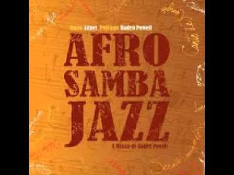 Afrosambajazz The Music of Baden Powell Full Album