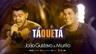 João Gustavo e Murilo Part. Diego - Tá Que Tá (Henrique e Diego)