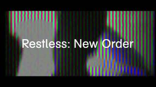 New Order - Restless (Official Video Trailer)