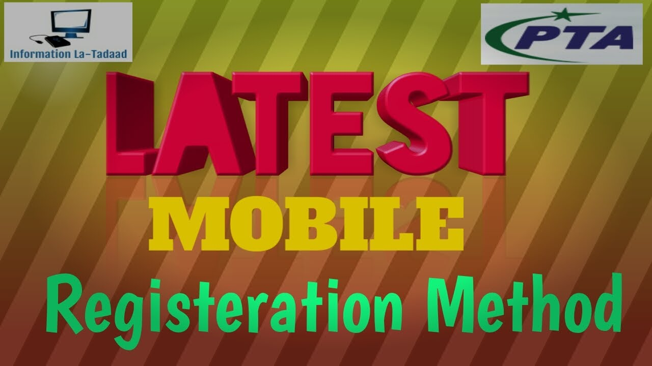 Latest Procedure of Mobile Registration with PTA (Updated June 2019)