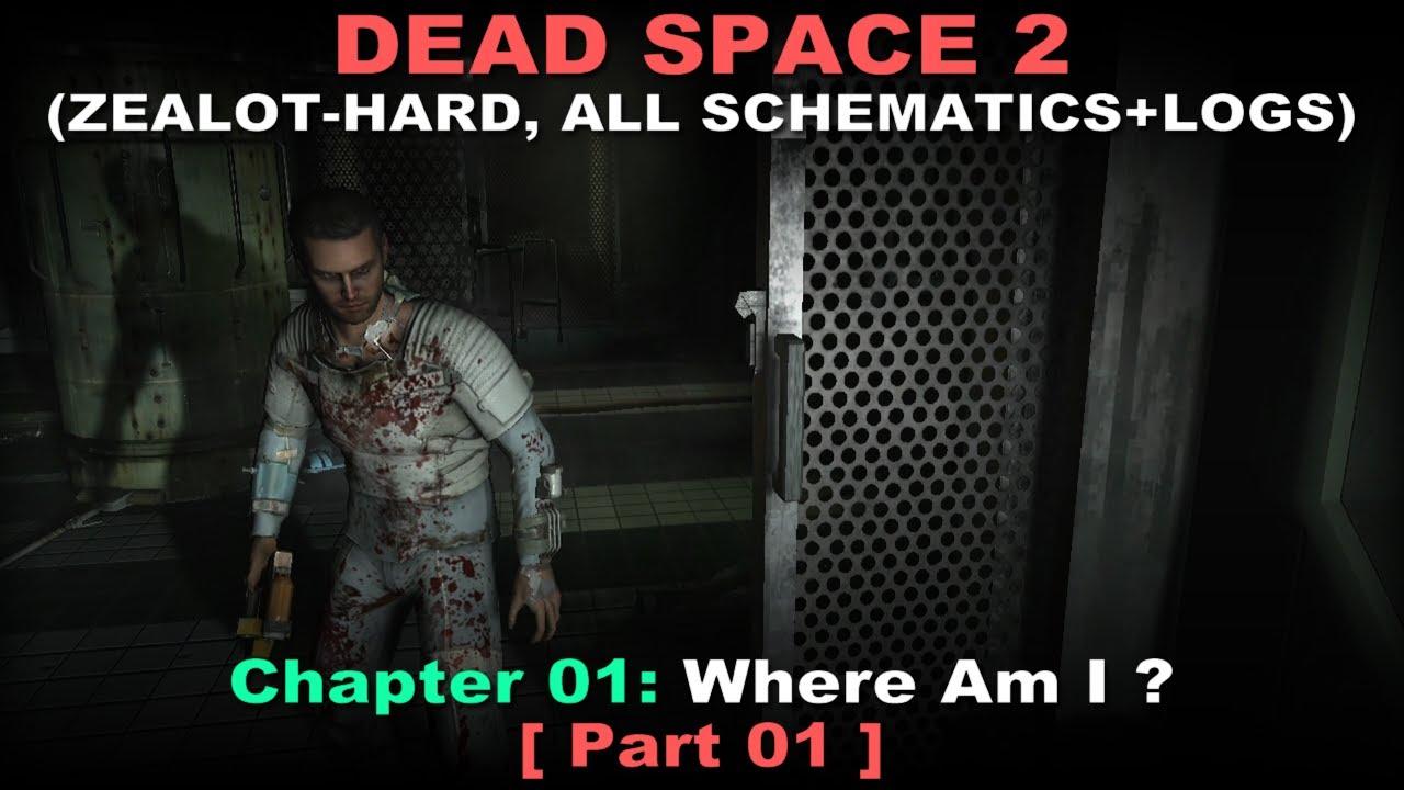 Dead Space 2 Walkthrough 01 ( Zealot-Hard, All schematics + logs, No on
