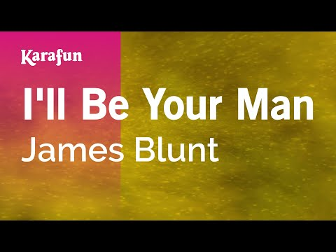 Karaoke Ill Be Your Man  James Blunt *