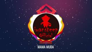 Iwansteep Mama Muda Official Video Lirik House Dangdut 2017