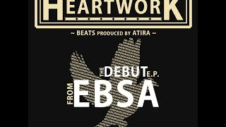 Ebsa: HeartworK EP (performance)