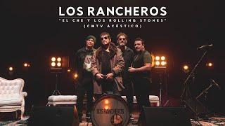 Los Rancheros - El Che y Los Rolling Stones (CMTV Acústico)