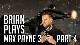 Brian Plays Max Payne 3: Part 4