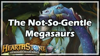 [Hearthstone] The Not-So-Gentle Megasaurs