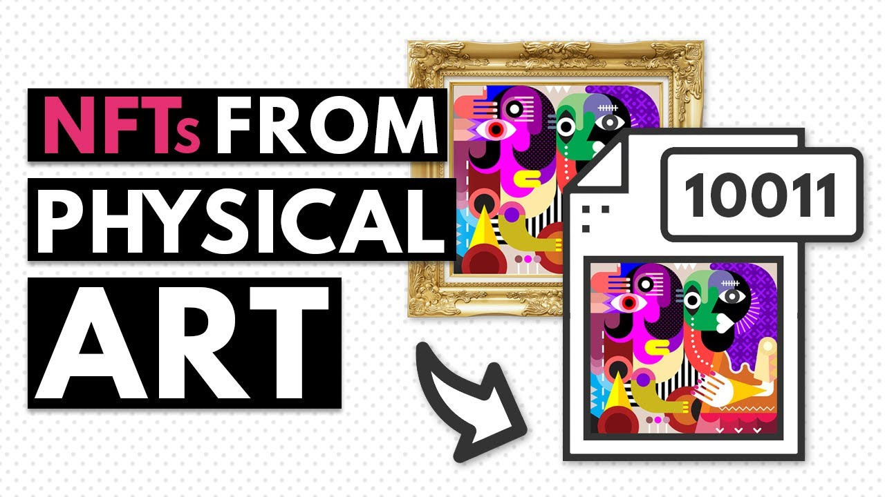 How to turn PHYSICAL artworks into NFTs!