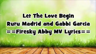 """Let The Love Begin""  Ruru Madrid *Gabbi Garcia [Lyric Video]"