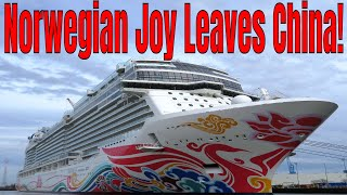 Breaking News! Norwegian Joy Leaving China After Only 2 Years!
