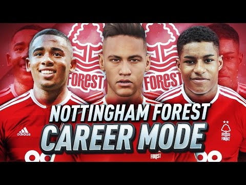 NOTTINGHAM FOREST CAREER MODE!!! FIFA 17 RETURN TO GLORY