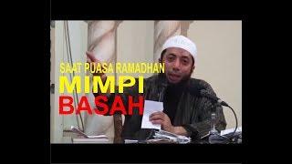 Mimpi Basah Saat Puasa Ramadhan - Ustadz Khalid Basalamah