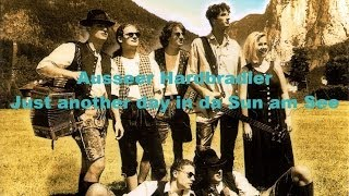 Ausseer Hardbradler - Just another day in da Sun am See (Lyrics)