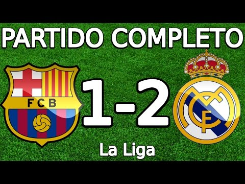 FC Barcelona VS Real Madrid 1-2 partido completo 02.04.2016