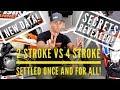 2 Stroke VS 4 Stroke Settled ONCE AND FOR ALL!