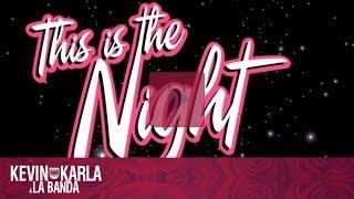 This Is The Night - Kevin Karla & La Banda (Video Lyric)