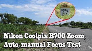 Nikon Coolpix B700 60x Zoom,Auto & manual focus Test