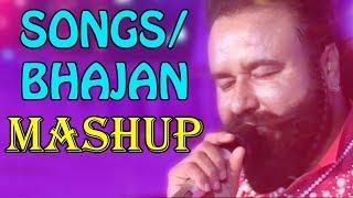 Bhajan / Songs Mashup - Saint Dr. MSG | Dera Sacha Sauda