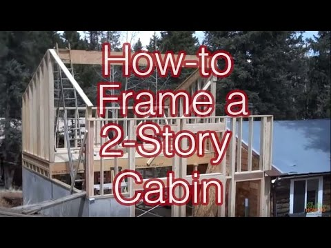 How To Frame A Simple 2 Story Cabin Addition Youtube