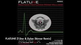 Roxtons Ft Ronie Williams  -  Flatline [T-Star & Dylan Skinner Remix]