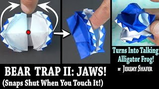 Origami Bear Trap II: JAWS -- Snaps Shut When You Touch It!