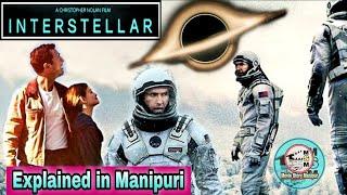 """Interstellar"" explained in Manipuri || Sci-fi/Adventure movie explained in Manipuri"