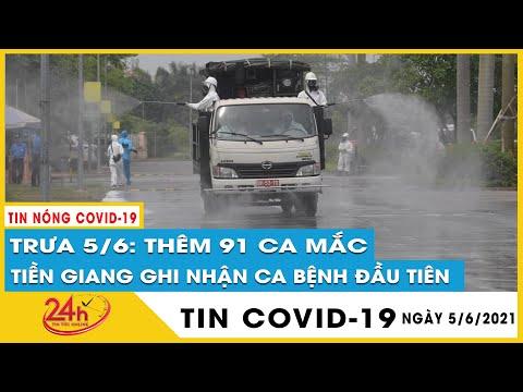Tin covid-19 mới nhất trưa 5/6.Dịch covid-19 Việt Nam thêm 91 ca mới, Tiền Giang có ca bệnh đầu tiên