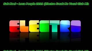 Sak Noel - Loca People 2011 (Electro Freak No Vocal Club Mix).wmv