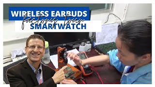 Wireless Earbud and Smartwatch Factory Tour