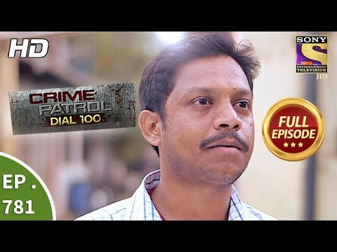 Crime Patrol Dial 100 - Ep 781 - Full Episode - 21st May, 2018