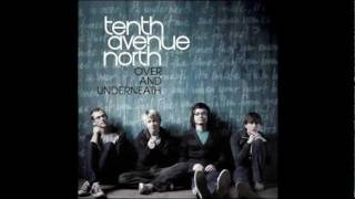 Tenth Avenue North - By Your Side - Lyrics