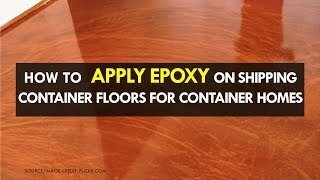 Gambar cover How to Apply Epoxy on Shipping Container Floors for Container Homes 2018 | SHELTERMODE