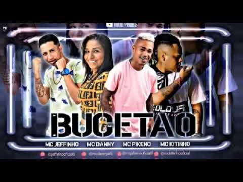 MC Jeffinho e MC Pikeno Feat. MC Danny e MC Kitinho - BUCETÃO