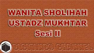 Istri Sholihah Ustadz Mukhtar Sesi II Kedua
